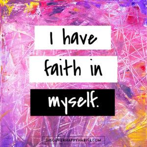 I have faith in myself.