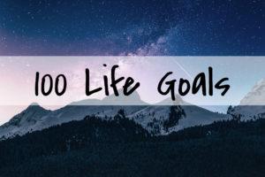 100 Life Goals