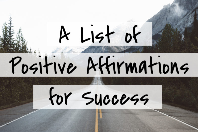 List of Positive Affirmations for Success